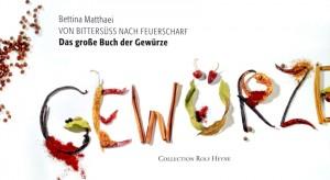 Kochbuch: Das große Buch der Gewürze von Bettina Matthaei