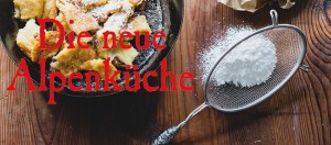 Buchtipp: Die neue Alpenküche von Hans Gerlach